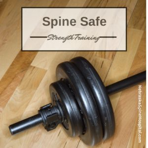 Nebraska Spine Hospital Strength Training to Keep your spine safe