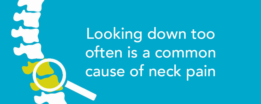 "spine with text saying ""Looking down too often is a common cause of neck pain"""
